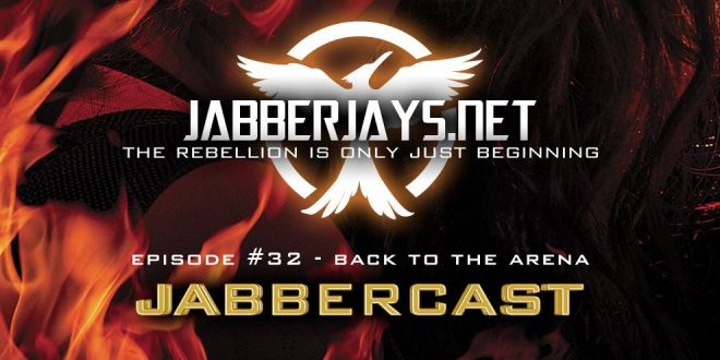 JabberCast Episode #32 – Back to the Arena